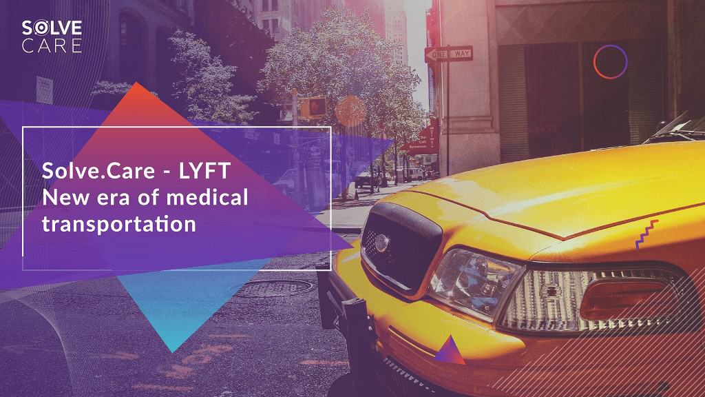 Solve.Care Partners With Lyft To Tackle Need for Non-Emergency Medical Transportation